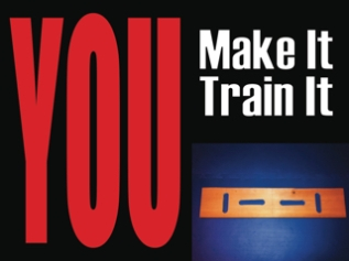 You Make It – You Train It